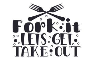Fork It, Lets Get Take out Craft Design By Creative Fabrica Crafts