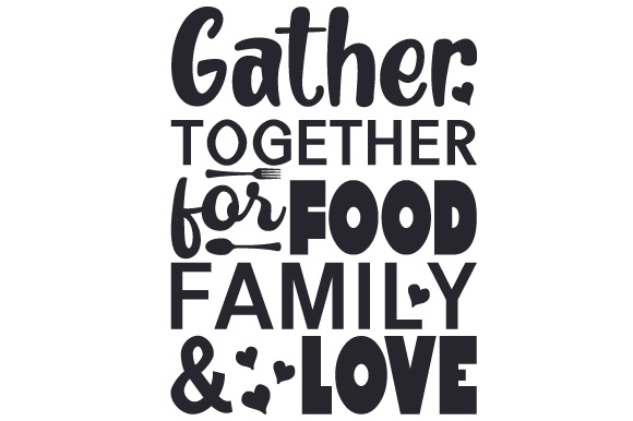 Download Free Gather Together For Food Family Love Svg Cut File By Creative for Cricut Explore, Silhouette and other cutting machines.