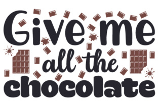 Give Me All the Chocolate Craft Design By Creative Fabrica Crafts