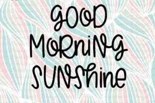 Good Morning Sunshine SVG Graphic By MissSeasonsVinylCuts