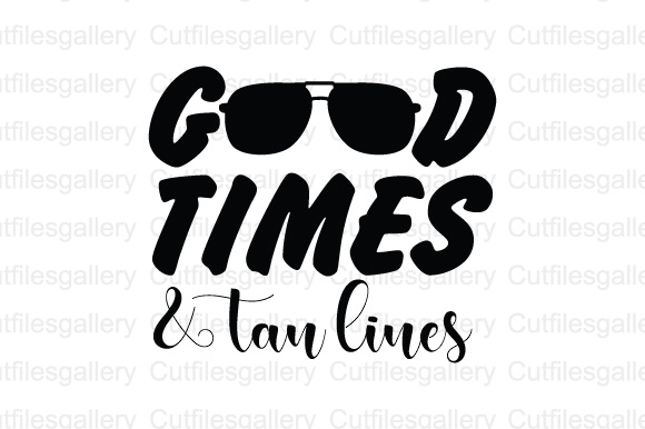 Download Free Good Times Tan Lines Cut File Graphic By Cutfilesgallery for Cricut Explore, Silhouette and other cutting machines.