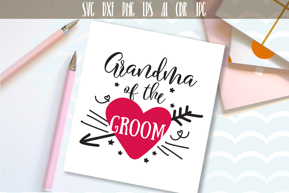 Download Free Grandma Of The Groom Svg Graphic By Vector City Skyline for Cricut Explore, Silhouette and other cutting machines.