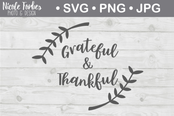 Download Free Grateful Thankful Cut File Graphic By Nicole Forbes Designs for Cricut Explore, Silhouette and other cutting machines.