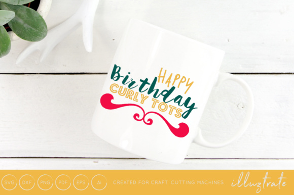 Print on Demand: Happy Birthday Curly Tots SVG Cut File Graphic Crafts By illuztrate