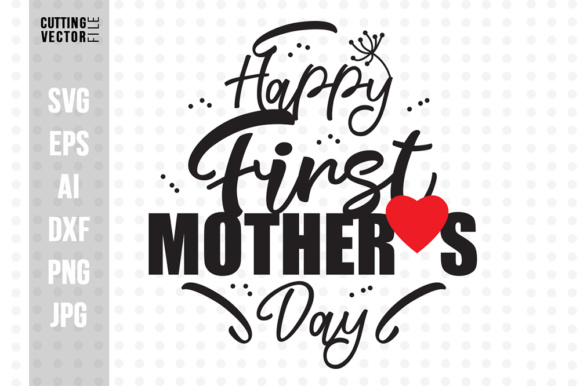 Happy First Mother's Day Graphic Crafts By danieladoychinovashop - Image 1