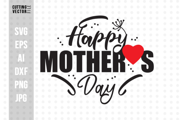 Happy Mother's Day Graphic Crafts By danieladoychinovashop