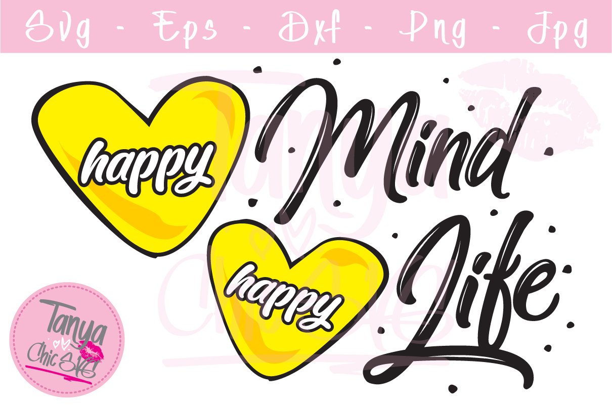 Download Free Happy Mind Happy Life Graphic By Tanyachicsvg Creative Fabrica SVG Cut Files