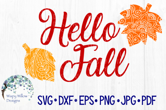 Hello Fall, Leaves, Leaf, Zentangle, Mandala Cut File Graphic Crafts By WispyWillowDesigns