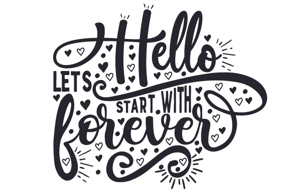 Download Free Hello Lets Start With Forever Archivos De Corte Svg Por for Cricut Explore, Silhouette and other cutting machines.