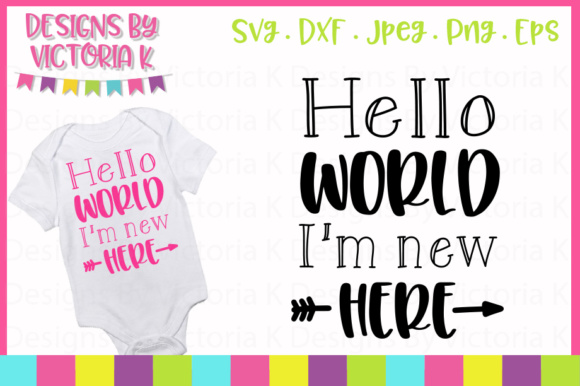 Download Free Hello World I M New Here Svg Graphic By Designs By Victoria K for Cricut Explore, Silhouette and other cutting machines.