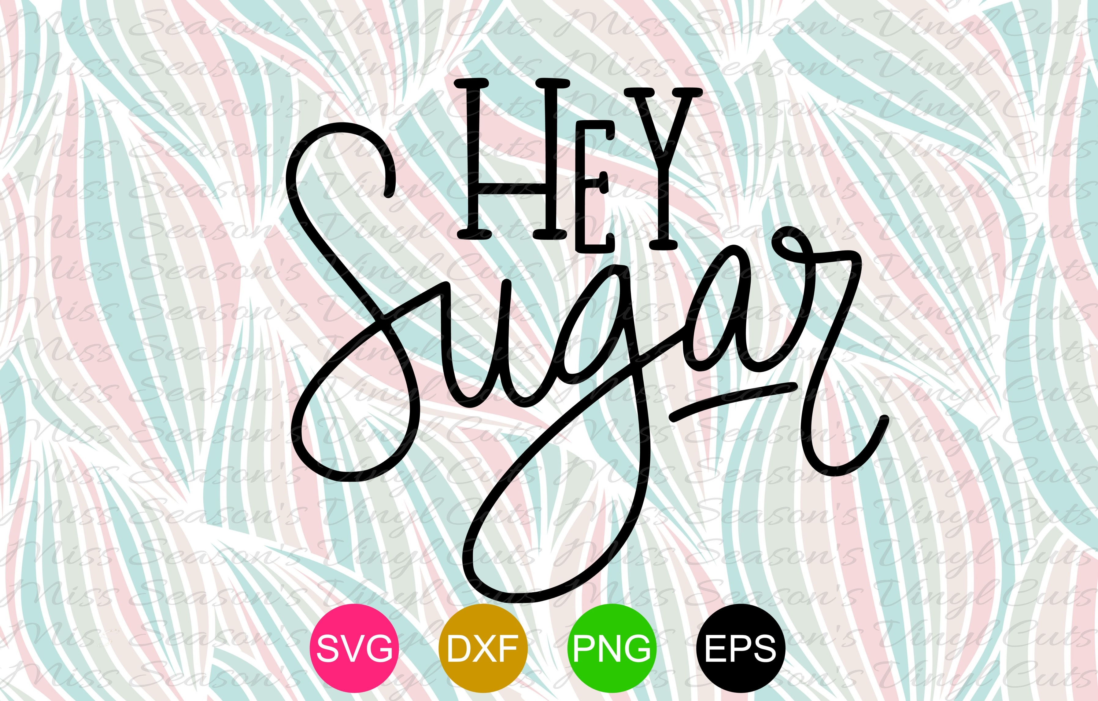 Download Free Hey Sugar Hand Lettered Graphic By Missseasonsvinylcuts for Cricut Explore, Silhouette and other cutting machines.