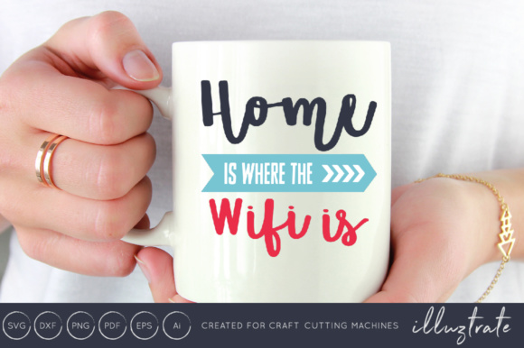 Print on Demand: Home is Where the Wifi is SVG Cut File Graphic Crafts By illuztrate