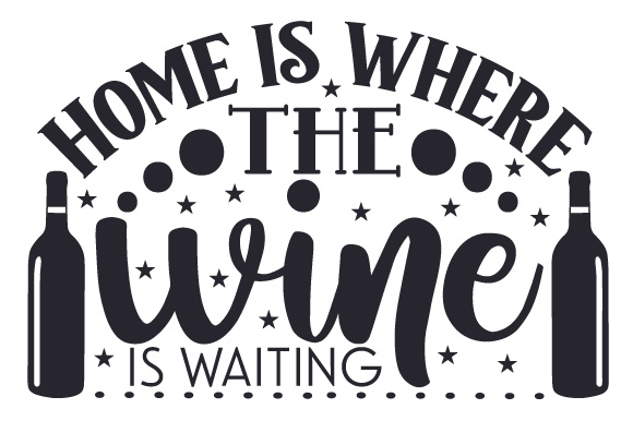 Download Free Home Is Where The Wine Is Waiting Svg Cut File By Creative for Cricut Explore, Silhouette and other cutting machines.