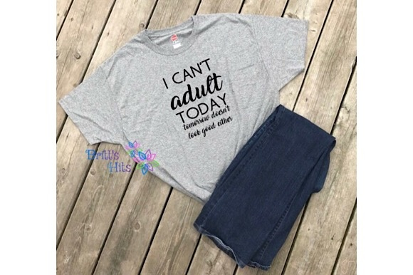 Download Free I Can T Adult Today Svg Graphic By Britt S Hits Creative Fabrica for Cricut Explore, Silhouette and other cutting machines.