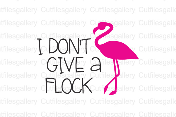 Download Free I Dont Give A Flock Cut File Graphic By Cutfilesgallery for Cricut Explore, Silhouette and other cutting machines.