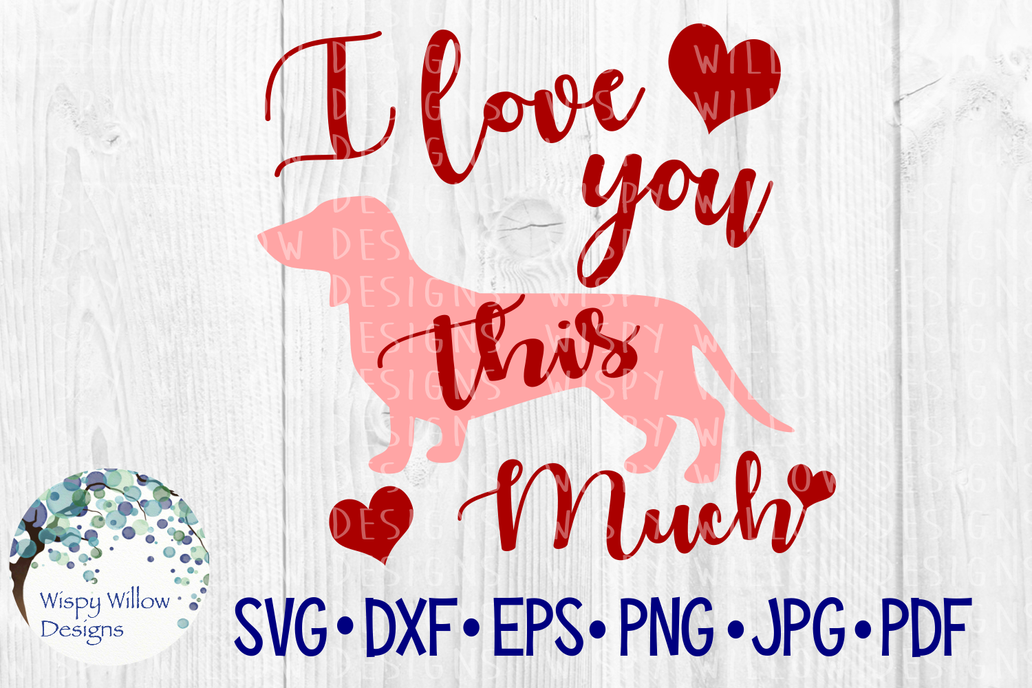 Download Free I Love You This Much Dachshund Weiner Dog Valentine S Day for Cricut Explore, Silhouette and other cutting machines.