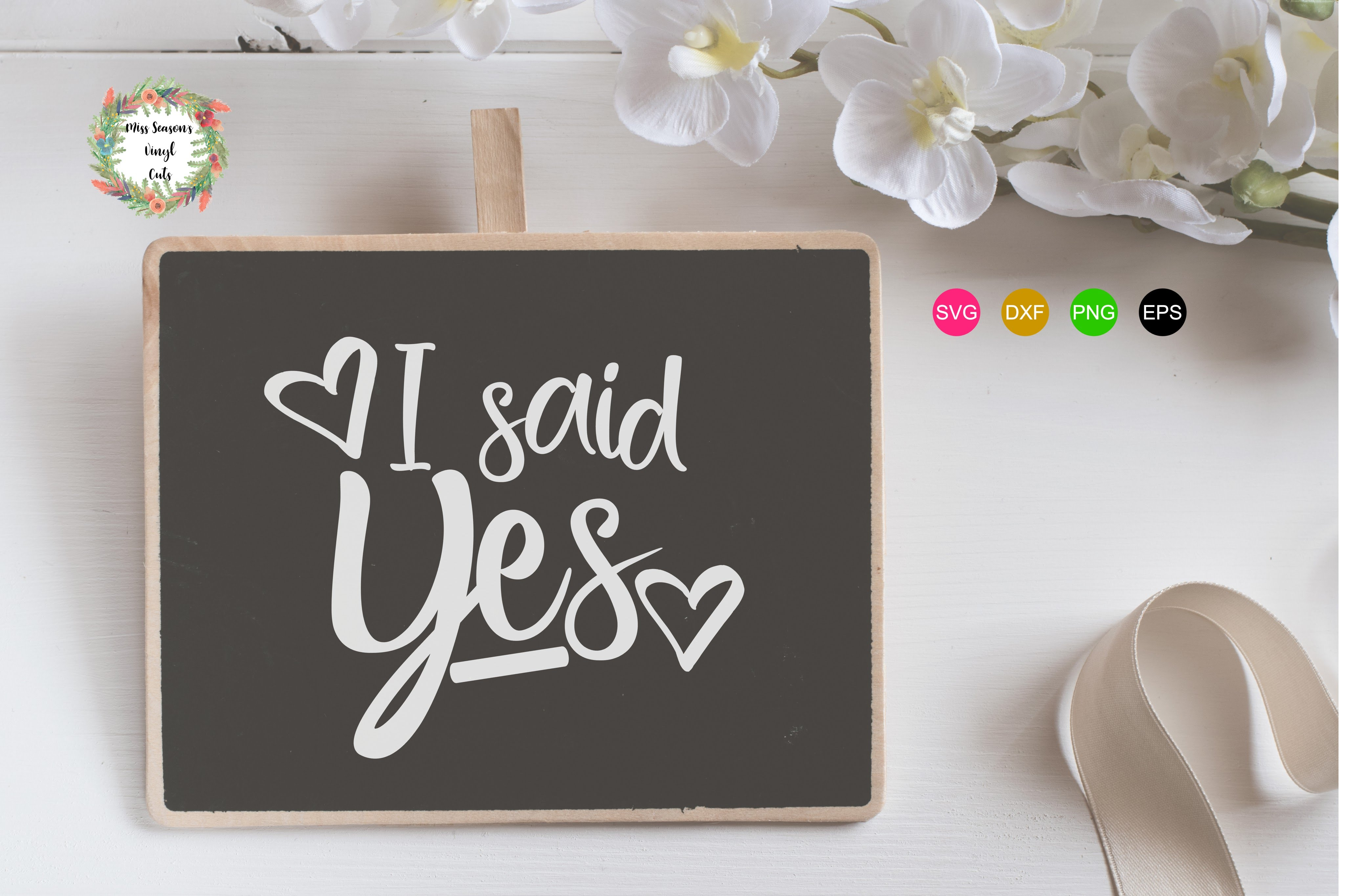 Download Free I Said Yes Graphic By Missseasonsvinylcuts Creative Fabrica for Cricut Explore, Silhouette and other cutting machines.