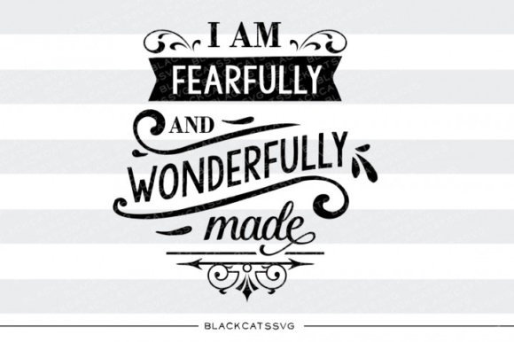 I Am Fearfully and Wonderfully Made Graphic Crafts By BlackCatsMedia