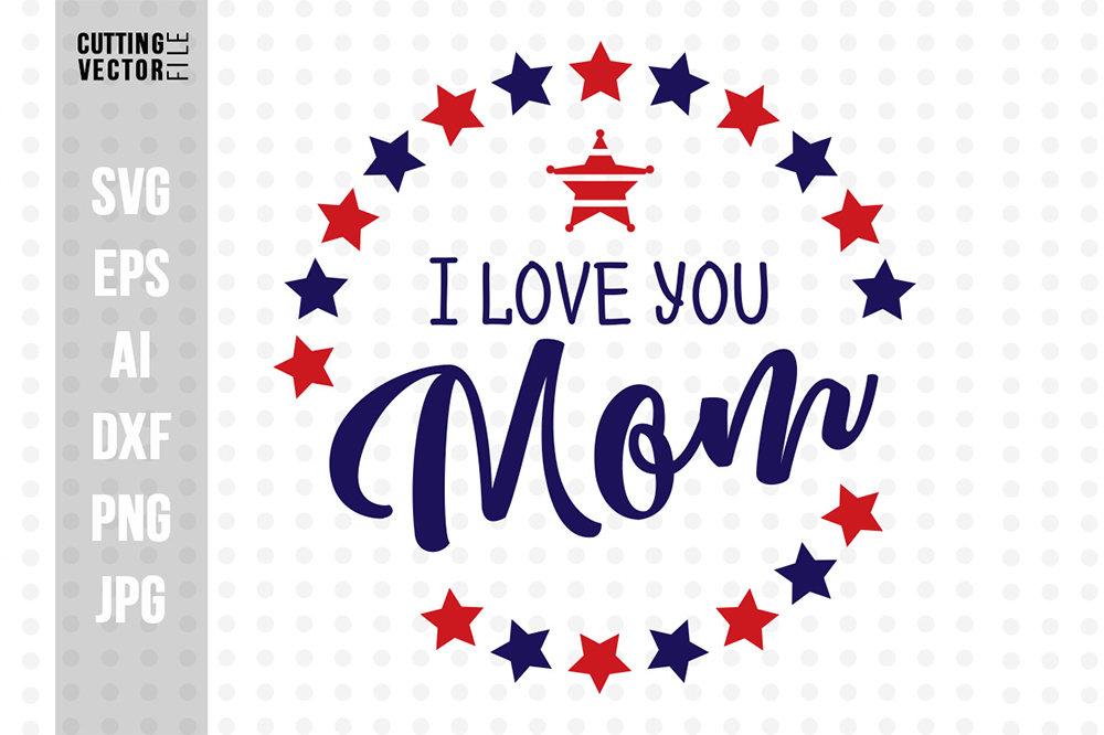 Download Free I Love You Mom Graphic By Danieladoychinovashop Creative Fabrica for Cricut Explore, Silhouette and other cutting machines.