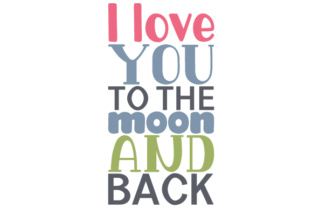I Love You to the Moon and Back Craft Design By Creative Fabrica Crafts