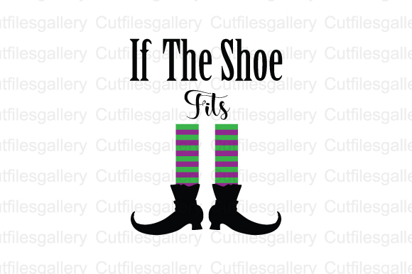 Download Free If The Shoe Fit Cut File Graphic By Cutfilesgallery Creative for Cricut Explore, Silhouette and other cutting machines.