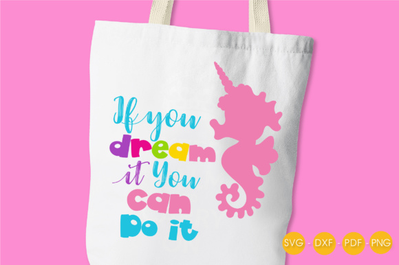Download Free If You Can Dream It You Can Do It Seahorse Graphic By for Cricut Explore, Silhouette and other cutting machines.