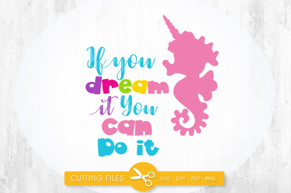 If You Can Dream It You Can Do It - Seahorse Graphic Crafts By PrettyCuttables