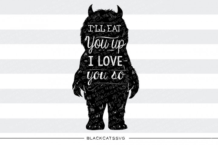 Download Free I Ll Eat You Up I Love You So Svg Quote Graphic By for Cricut Explore, Silhouette and other cutting machines.