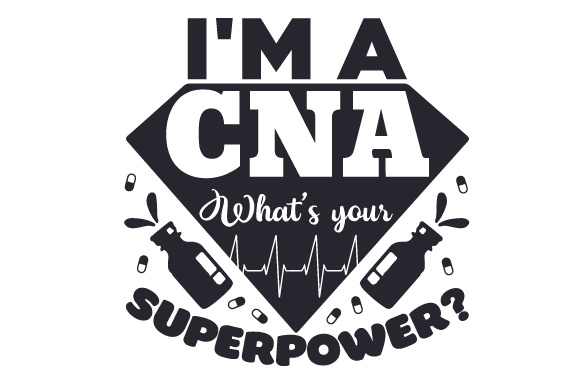 Download Free I M A Cna What S Your Superpower Svg Cut File By Creative for Cricut Explore, Silhouette and other cutting machines.