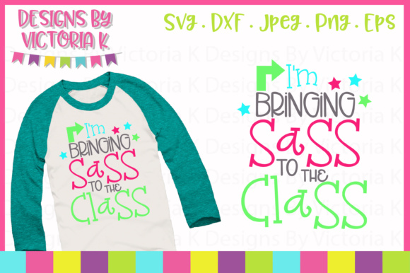 I'm Bringing Sass to the Class SVG Graphic Crafts By Designs By Victoria K