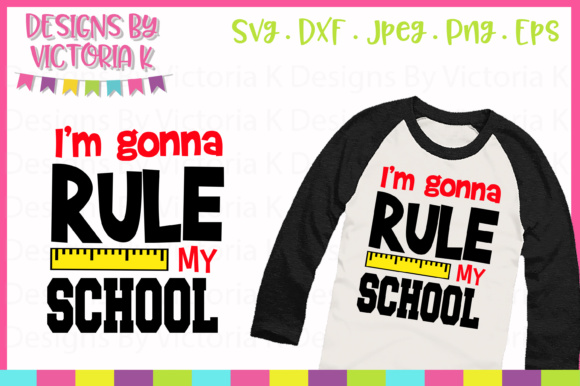 I'm Gonna Rule My School SVG Graphic Crafts By Designs By Victoria K