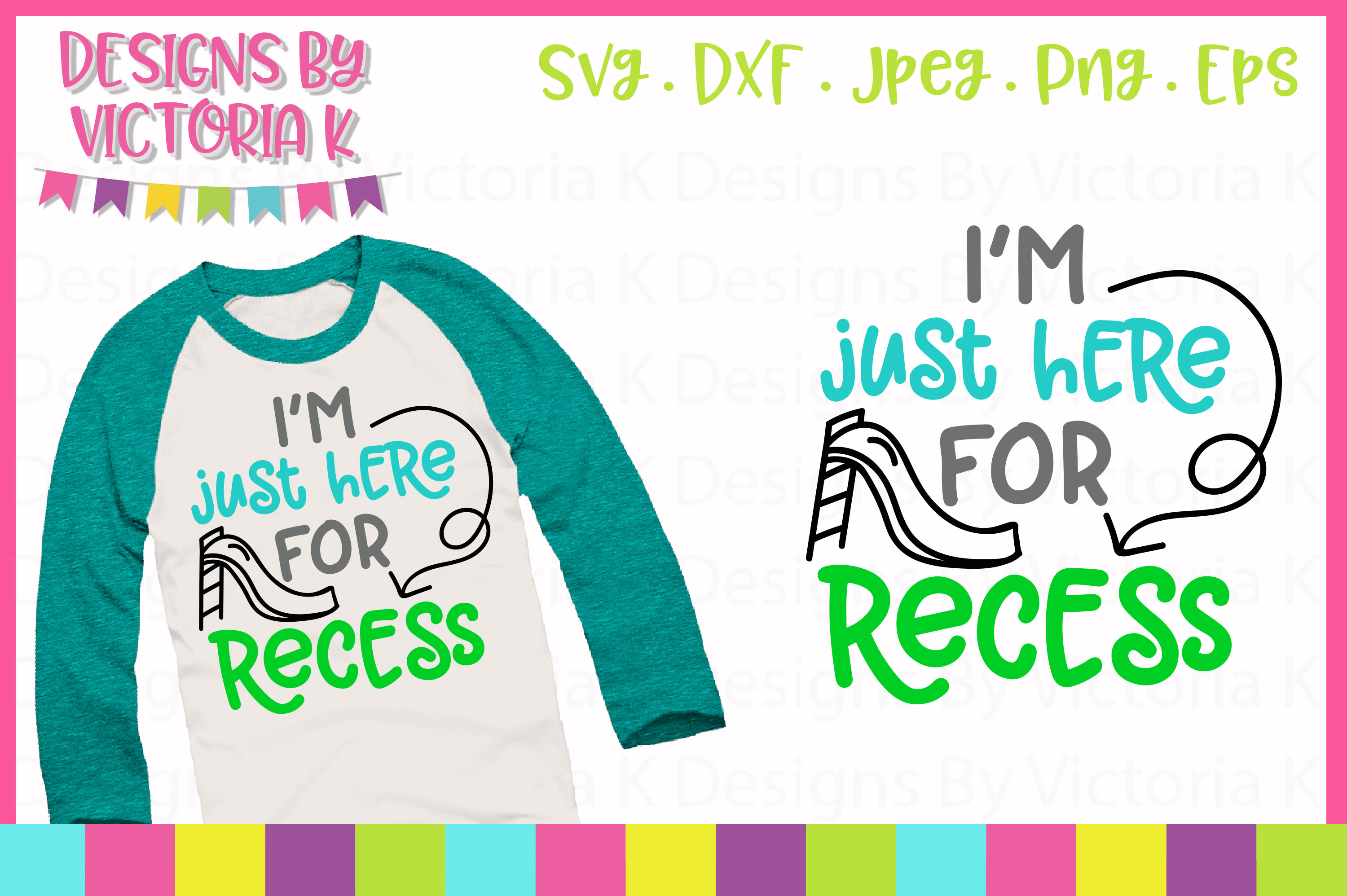 Download Free I M Just Here For Recess Svg Graphic By Designs By Victoria K for Cricut Explore, Silhouette and other cutting machines.