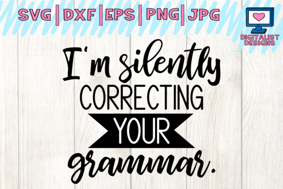 Download Free I M Silently Correcting Your Grammar Svg Cricut Teacher Svg for Cricut Explore, Silhouette and other cutting machines.