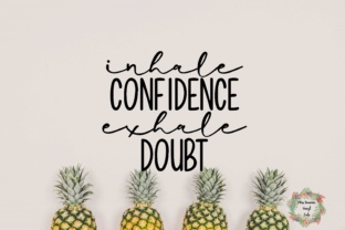 Inhale Confidence Exhale Doubt SVG Graphic By MissSeasonsVinylCuts