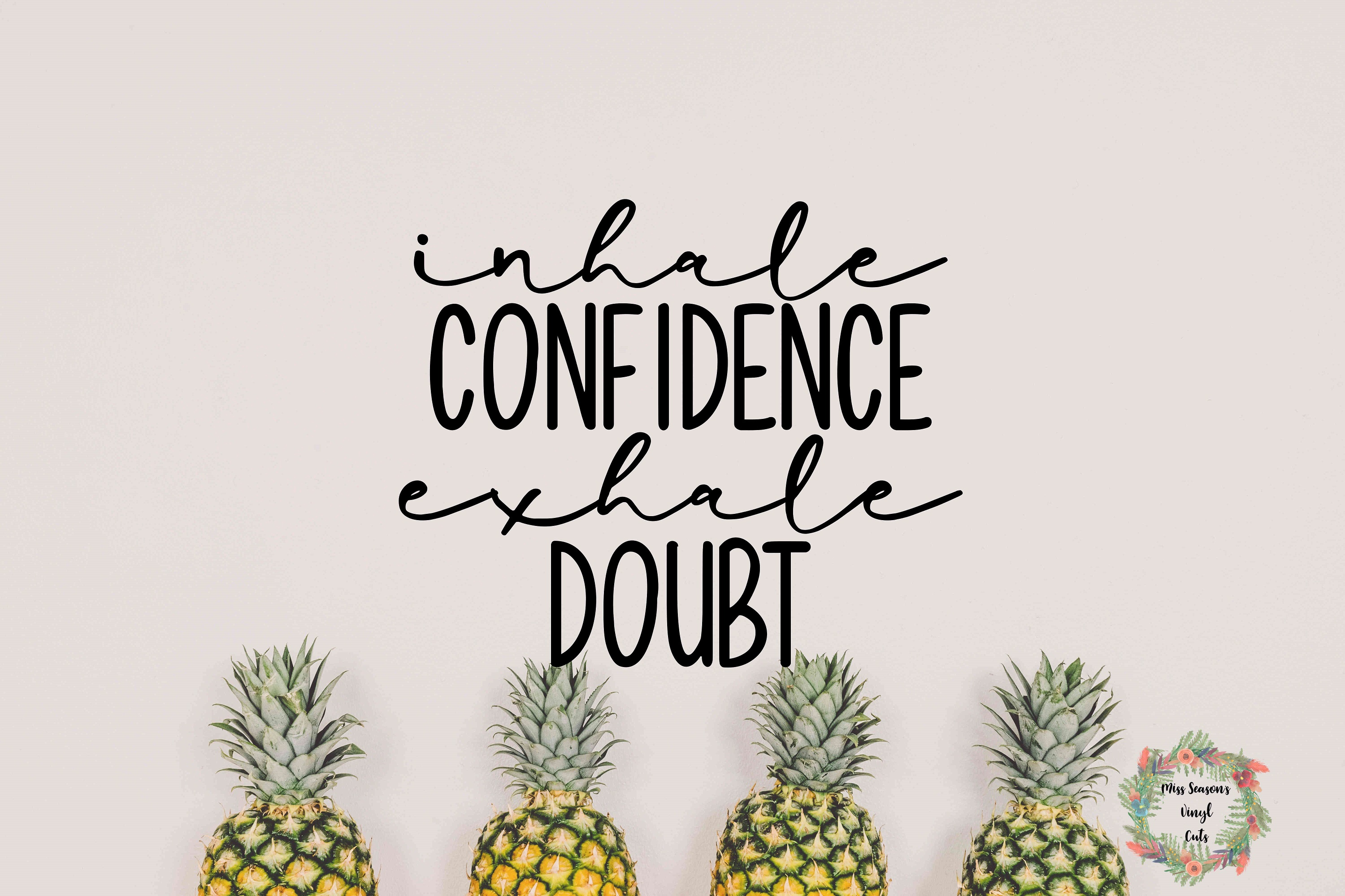 Download Free Inhale Confidence Exhale Doubt Svg Grafik Von SVG Cut Files
