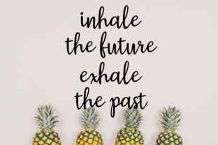 Inhale the Future Exhale the Past SVG Graphic By MissSeasonsVinylCuts