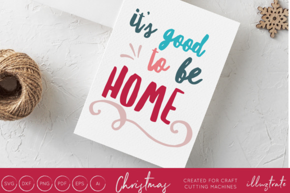 Print on Demand: It's Good to Be Home - Christmas SVG Graphic Crafts By illuztrate