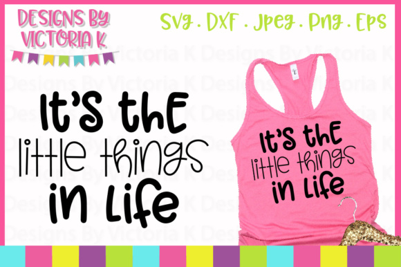It's the Little Things in Life SVG Graphic Crafts By Designs By Victoria K - Image 1