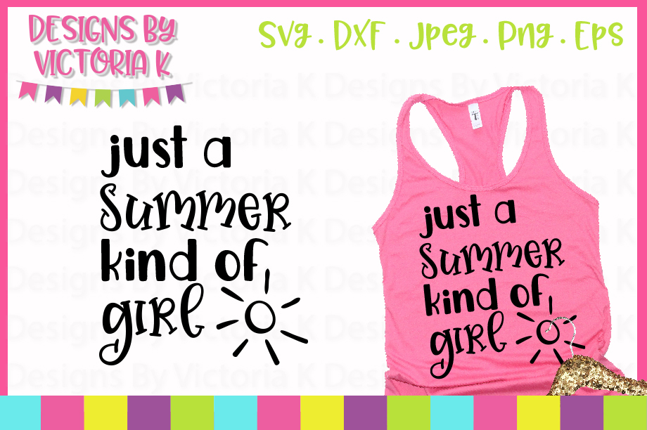 Download Free Just A Summer Kind Of Girl Svg Graphic By Designs By Victoria K for Cricut Explore, Silhouette and other cutting machines.