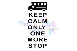 Download Free Keep Calm Only One More Stop Bus Svg Graphic By Britt S Hits for Cricut Explore, Silhouette and other cutting machines.