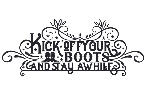 Kick off Your Boots and Stay Awhile Craft Design By Creative Fabrica Crafts Image 1