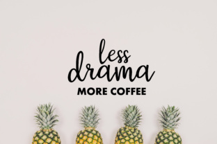 Less Drama, More Coffee SVG Graphic By MissSeasonsVinylCuts