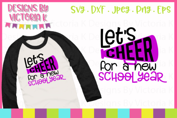 Let's Cheer for a New School Year SVG Graphic Crafts By Designs By Victoria K