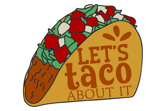 Download Free Let S Taco About It Svg Cut File By Creative Fabrica Crafts for Cricut Explore, Silhouette and other cutting machines.