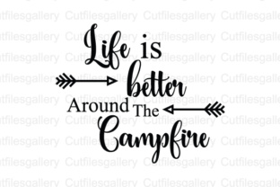 Download Free Life Is Better Around The Campfire Cut File Graphic By for Cricut Explore, Silhouette and other cutting machines.