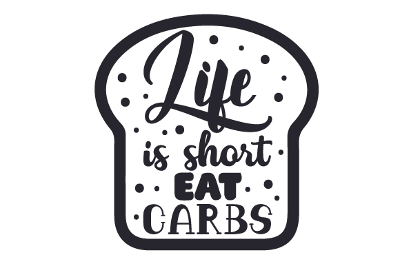 Download Free Life Is Short Eat Carbs Svg Cut File By Creative Fabrica Crafts for Cricut Explore, Silhouette and other cutting machines.