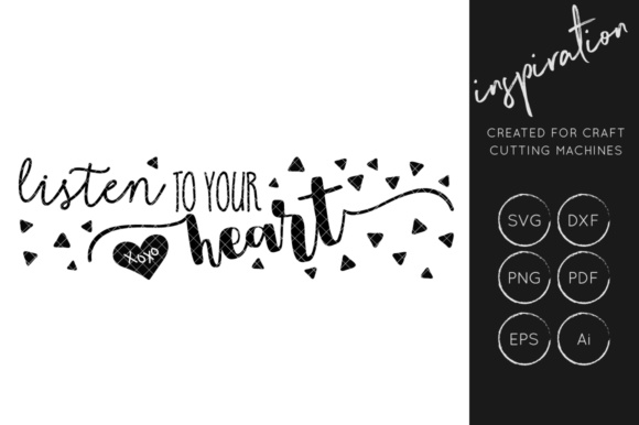 Download Free Listen To Your Heart Svg Cut File Inspirational Quote Graphic for Cricut Explore, Silhouette and other cutting machines.