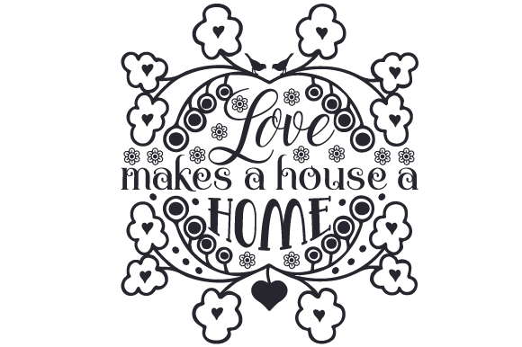 Download Free Love Makes A House A Home Svg Cut File By Creative Fabrica for Cricut Explore, Silhouette and other cutting machines.