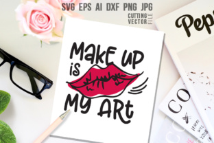 Make Up is My Art Graphic By danieladoychinovashop