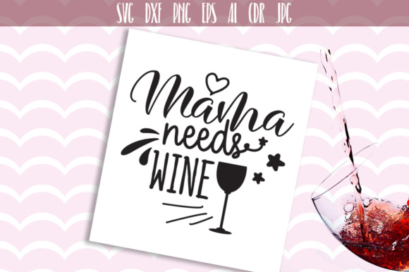 Download Free Mama Needs Wine Svg Graphic By Vector City Skyline Creative for Cricut Explore, Silhouette and other cutting machines.